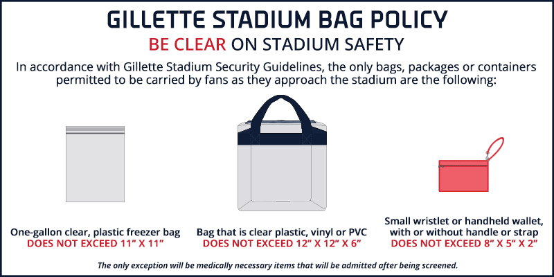 c8110e66b Only clear plastic bags that comply with the Gillette Stadium Bag Policy  are allowed into Gillette Stadium on ALL ticketed event and game days.