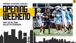 CANCELLED: Premier Lacrosse League Opening Weekend @ Gillette Stadium